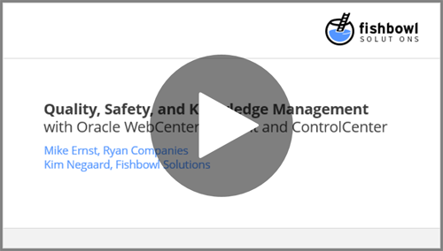 Webinar Recording: Ryan Companies Leverages Fishbowl's ControlCenter for Oracle WebCenter to Enhance Document Control Leading to Improved Knowledge Management